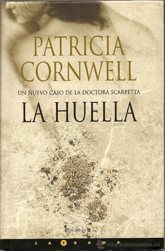 La huella/ Patricia Cornwell