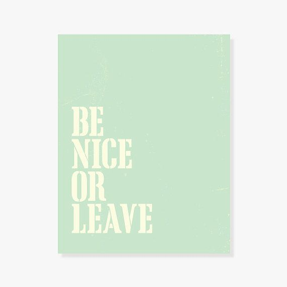 Typographic Print Be Nice Or Leave Poster Family Wall by colorbee