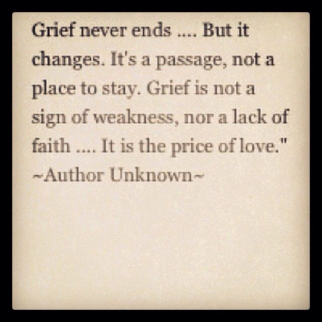 Grief, it's the price of love.