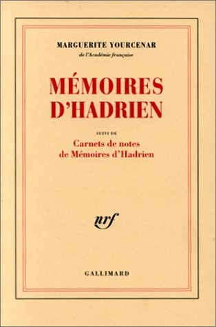 Marguerite Yourcenar - Mémoires d'Hadrien