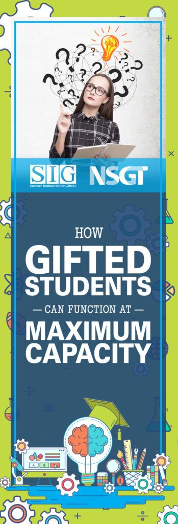 How Gifted Students Can Function at Maximum Capacity | National Society for the Gifted and Talented (NSGT) | Summer Institute for the Gifted (SIG)