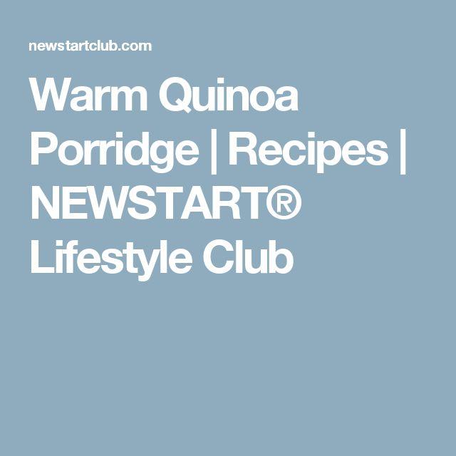 Warm Quinoa Porridge |  Recipes | NEWSTART® Lifestyle Club