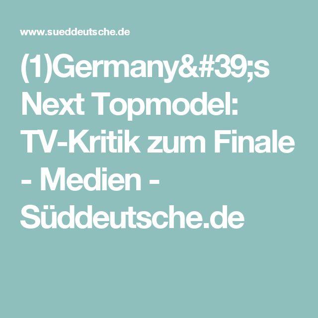 (1)Germany's Next Topmodel: TV-Kritik zum Finale - Medien - Süddeutsche.de