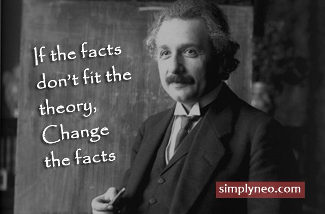 If The Facts Don T Fit The Theory Change The Facts Simplyneo Quotes Celebrity Quotes Funny Quotes By Famous People Funny Famous Quotes