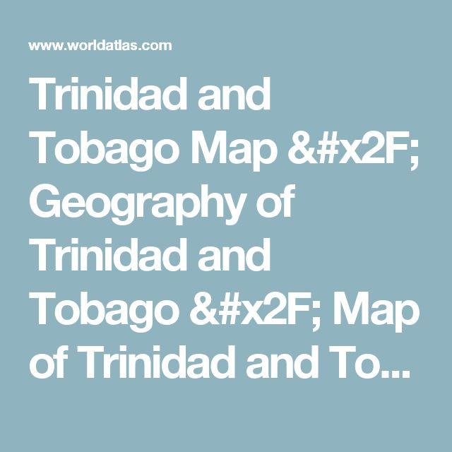 Trinidad and Tobago Map / Geography of Trinidad and Tobago / Map of Trinidad and Tobago - Worldatlas.com