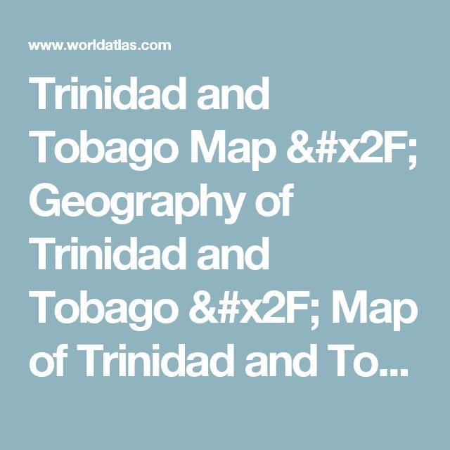 Trinidad and Tobago Map / Geography of Trinidad and Tobago / Map of Trinidad and Tobago - Worldatlas.com