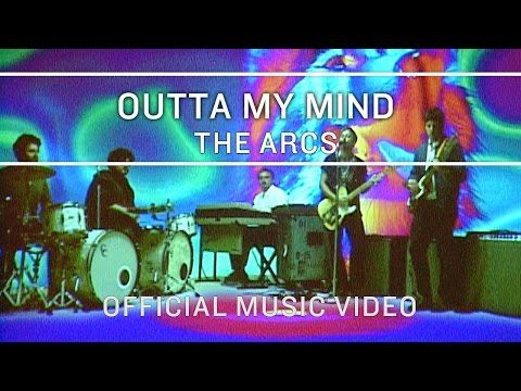 The Arcs - Outta My Mind [Official Music Video] - YouTube