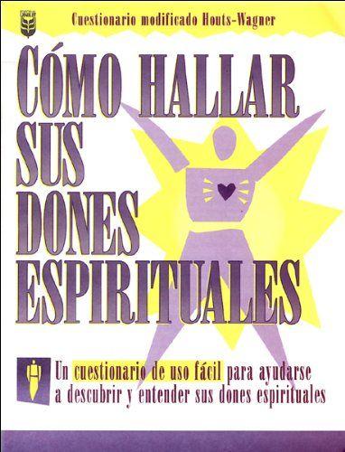 Cómo hallar sus dones espirituales/ Finding Your Spiritual Gifts (Spanish Edition):