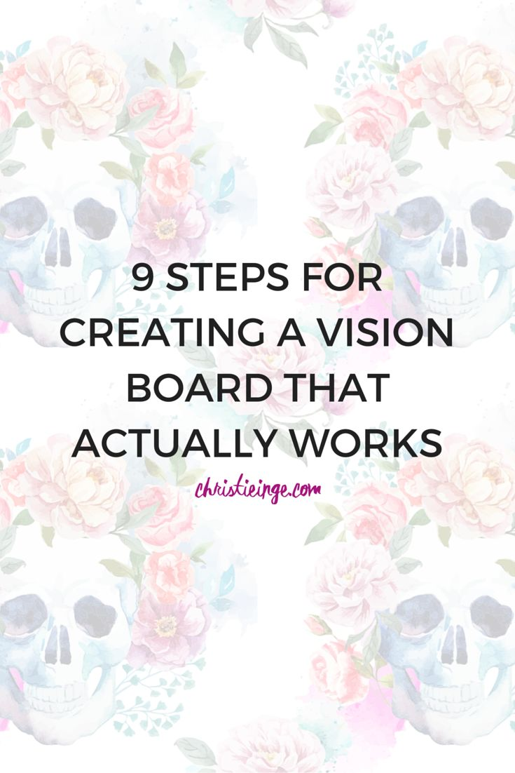 9 STEPS FOR CREATING A VISION BOARD THAT ACTUALLY WORKS