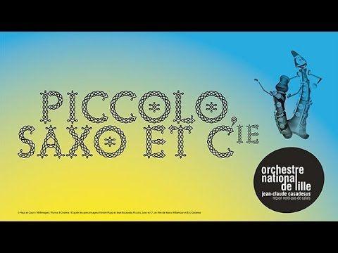 Piccolo, Saxo et Compagnie, Conte musical - Orchestre National de Lille - YouTube
