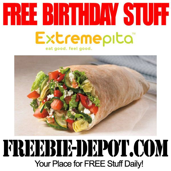 FREE BIRTHDAY STUFF - Extreme Pita - Birthday Freebie Pita - FREE BDay Sandwich  #FREEBIRTHDAY