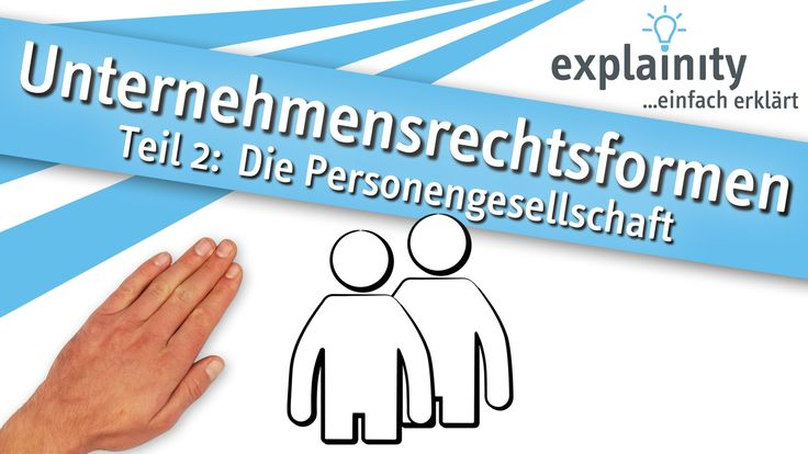 Unternehmensrechtsformen Teil 2: Die Personengesellschaft einfach erklär...