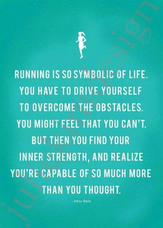 Running is symbolic to life.