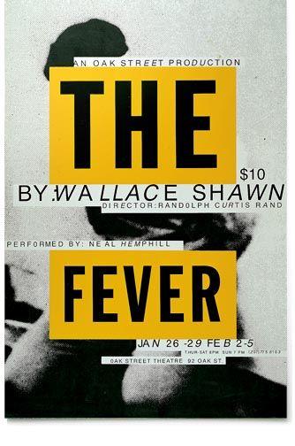 Paul Sahre The Fever 1995, silkscreen poster Client: Fells Point Corner Theatre