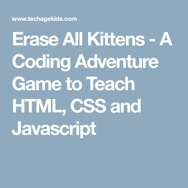 Erase All Kittens - A Coding Adventure Game to Teach HTML, CSS and Javascript