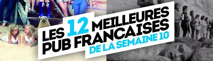 Les 12 meilleures publicités françaises de la semaine ! #Aigle #Nike #Renault #LeTrèfle #Daddy #SNCM #Badoit