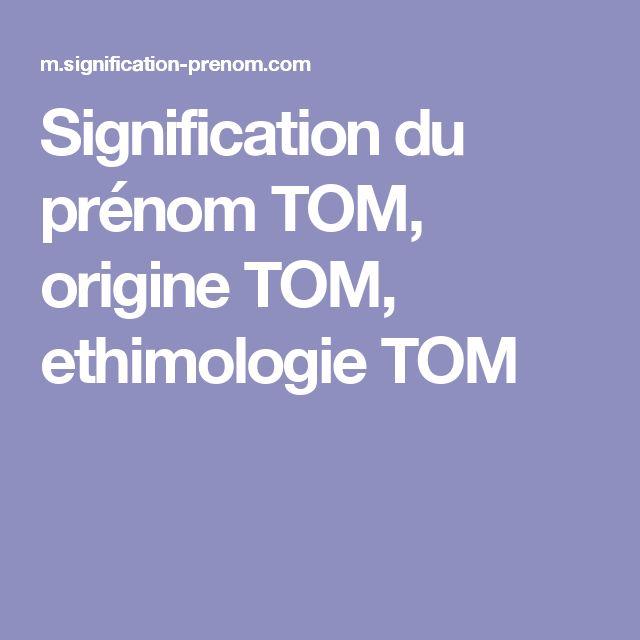 Signification du prénom TOM, origine TOM, ethimologie TOM