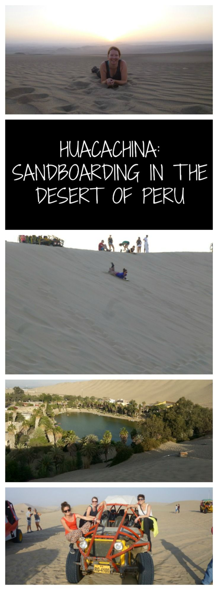 Huacachina - Sandboarding in the Desert of Peru. Huacachina is an oasis in the Peruvian Desert, come here for sandboarding and a ride in a dune buggy! Close to Lima, yet a world away, come for a wild ride!
