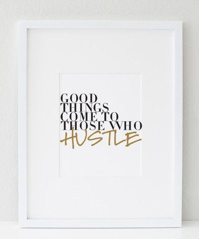 GOOD THINGS COME TO THOSE WHO HUSTLE  $15 http://bymaria.com/collections/products #inspiration #motivation #quotes