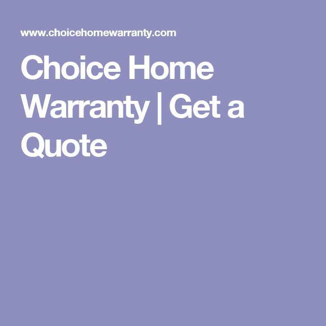 Choice Home Warranty | Get a Quote