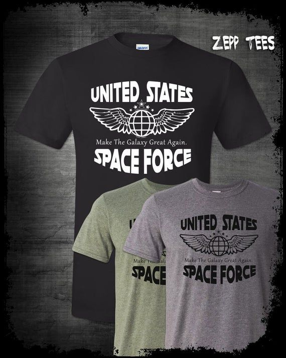 United States Space Force T Shirt Trump Make The Galaxy Break Again Build Wall In Space Aliens Funny Meme Space Race Nasa Moon Wars Maga Shirts Galaxy T Shirt T Shirt