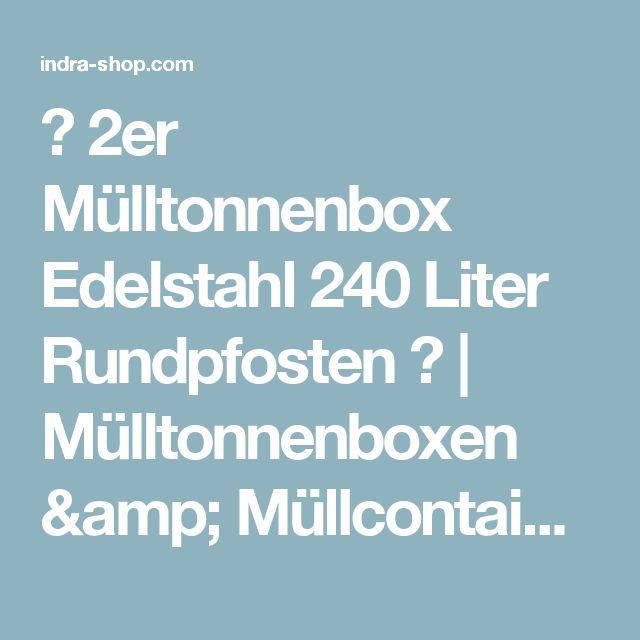 ➥ 2er Mülltonnenbox Edelstahl 240 Liter Rundpfosten ✅ | Mülltonnenboxen & Müllcontainerhäuser