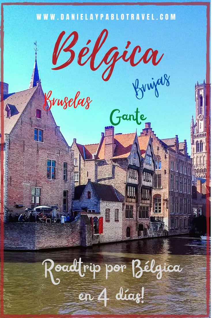 Guía Práctica Para Un Roadtrip Por Bélgica En 2021 Viajes Viaje A Europa Viajes Fotos