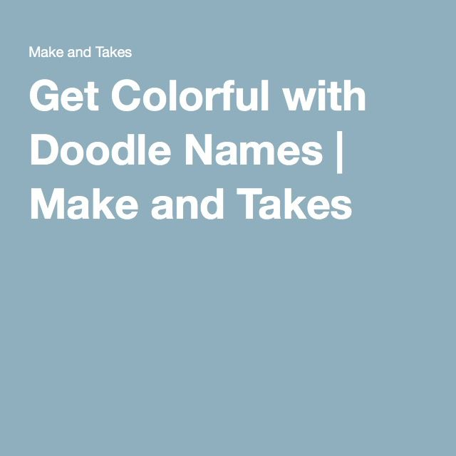 Get Colorful with Doodle Names | Make and Takes