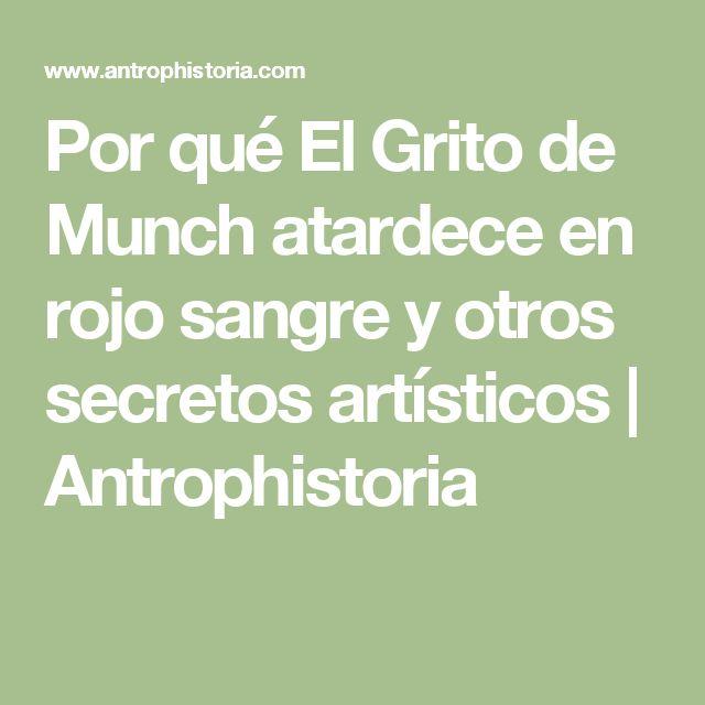 Por qué El Grito de Munch atardece en rojo sangre y otros secretos artísticos   Antrophistoria
