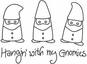 """Freakin' adorable! Hangin' with my gnomies"""""""