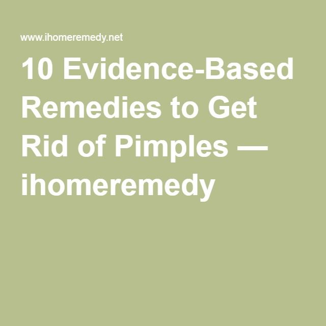 10 Evidence-Based Remedies to Get Rid of Pimples — ihomeremedy