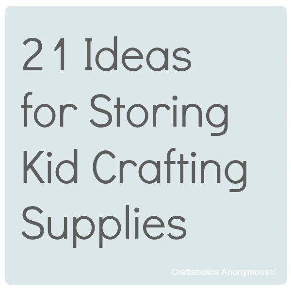 Great ideas for storing kid craft supplies!