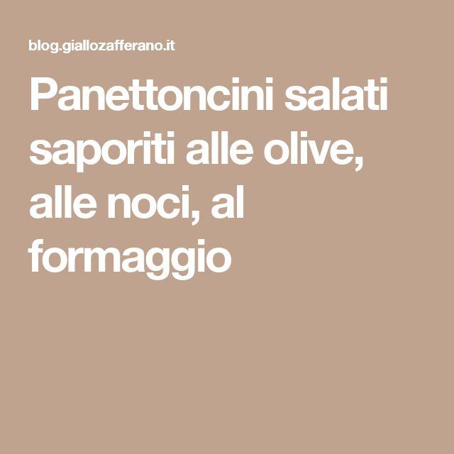 Panettoncini salati saporiti alle olive, alle noci, al formaggio
