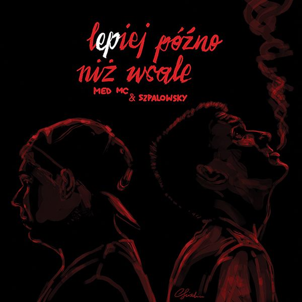 """Quick illustration and cover design for Med MC (rap) and Szpalowsky (music) """"Lepiej Późno Niż Wcale"""" EP."""