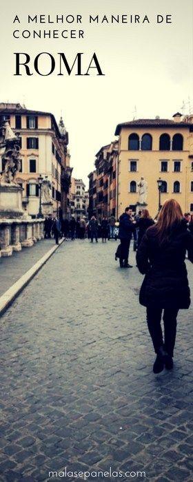 A melhor maneira de conhecer Roma   Malas e Panelas