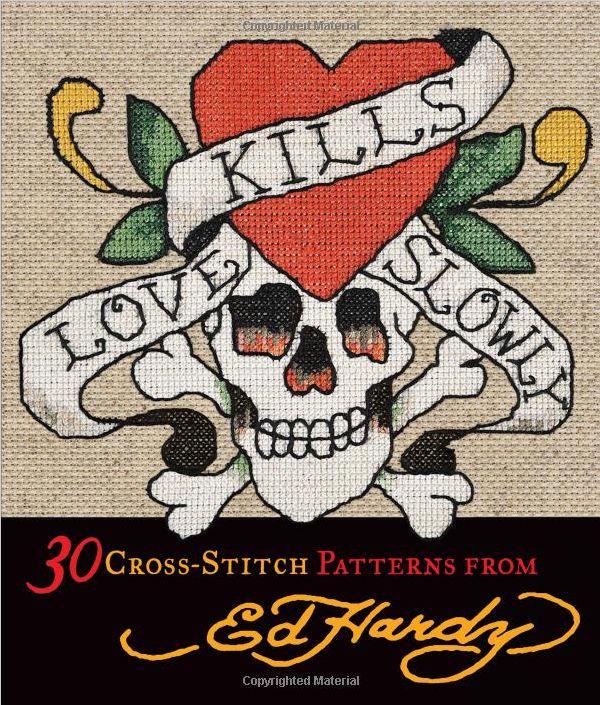 Ed Hardy's Love Kills Slowly Cross-Stitch, c'est pas un ouvrage pour les mémés…