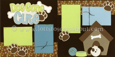 Dog Gone Cute Scrapbook Page Kit [doggonecute13] - $7.99 :: Lotts To Scrap About - Your Online Source for Scrapbook Page Kits!