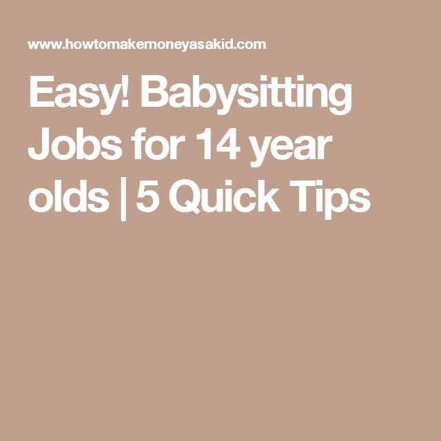 Easy! Babysitting Jobs for 14 year olds | 5 Quick Tips