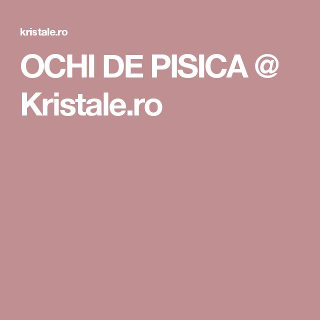 OCHI DE PISICA @ Kristale.ro