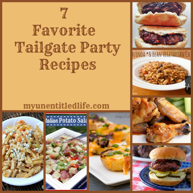 7 favorite tailgate party recipes | **Put A Pin On It ...