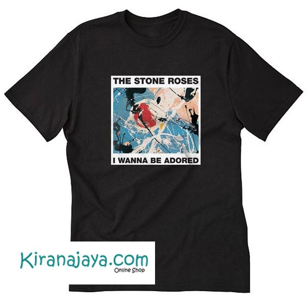 The Stone Roses I Wanna Be Adored T Shirt