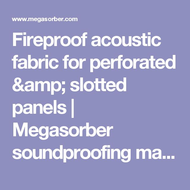 Fireproof acoustic fabric for perforated & slotted panels | Megasorber soundproofing material