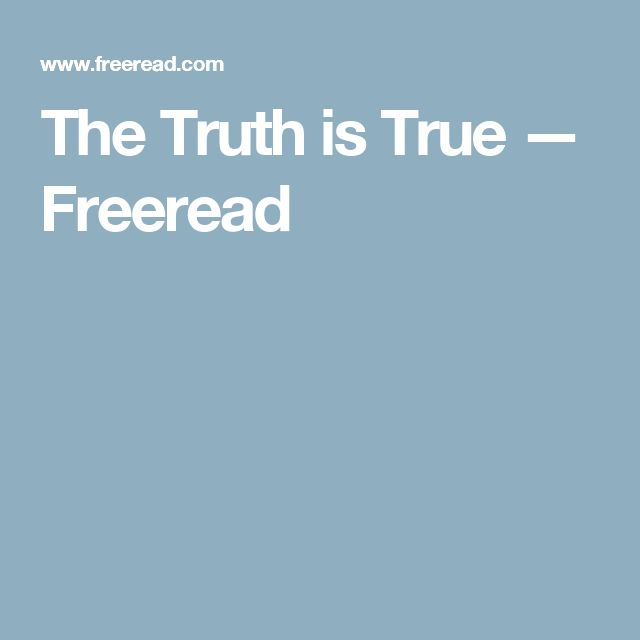 The Truth is True — Freeread