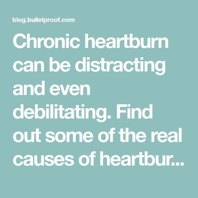 Chronic heartburn can be distracting and even debilitating. Find out some of the real causes of heartburn and how to get to the root cause of the issue.