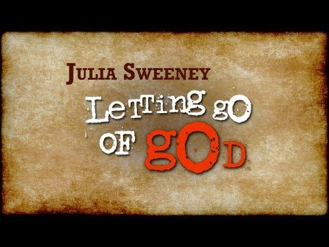 ▶ Letting Go Of God - Julia Sweeney - Comedy - YouTube / two hours of fabulous speaking - the time flies by.