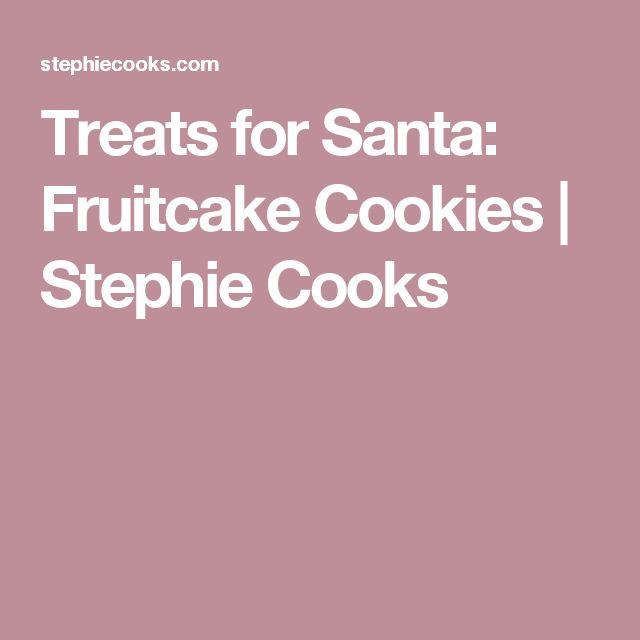 Treats for Santa: Fruitcake Cookies | Stephie Cooks
