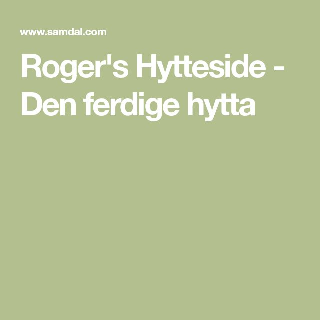 Roger's Hytteside - Den ferdige hytta