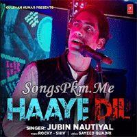 Haaye Dil - Jubin Nautiyal Hindi Pop Mp3 Songs   Songspkm.me