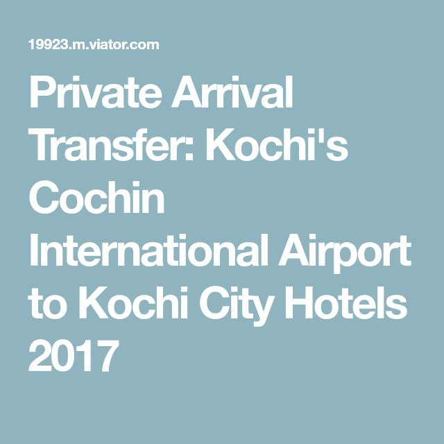 Private Arrival Transfer: Kochi's Cochin International Airport to Kochi City Hotels 2017