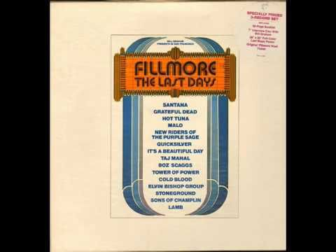 Fillmore: The Last Days (full album/ recorded at the Fillmore West in San Francisco from June 29 to July 4, 1971) ... the concerts were promoted by Bill Graham.